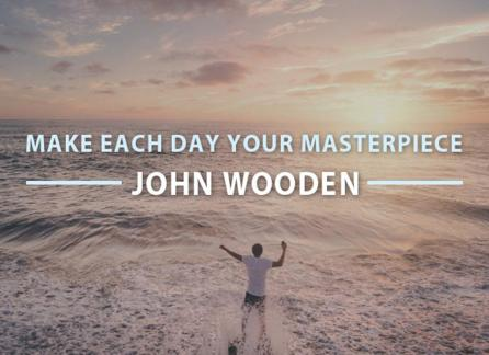 make-each-day-your-masterpiece-john-wooden
